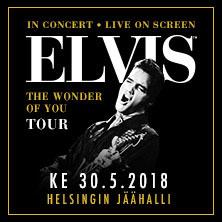 "Elvis In Concert - Live On Screen ""The Wonder Of You"" | Jäähalli, Helsingin jäähalli"