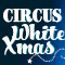 CIRCUS WHITE XMAS